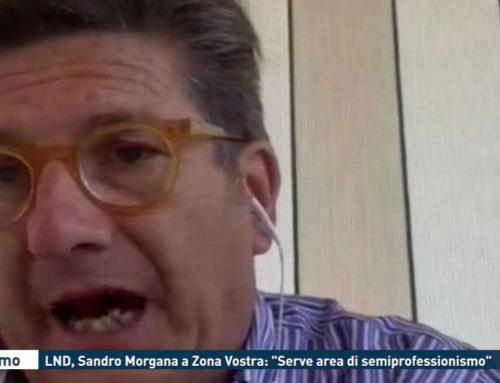 """Palermo – LND, Sandro Morgana a Zona Vostra: """"Serve area di semiprofessionismo"""""""