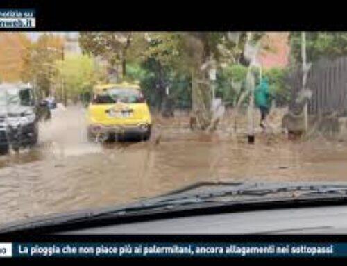 TGMED 23.11.20 PALERMO – LA PIOGGIA CHE NON PIACE PIU' AI PALERMITANI, ANCORA ALLAGAMENTI NEI SOTTOPASSI