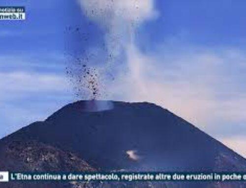Catania, l'etna continua a dare spettacolo, registrate altre due eruzioni in poche ora