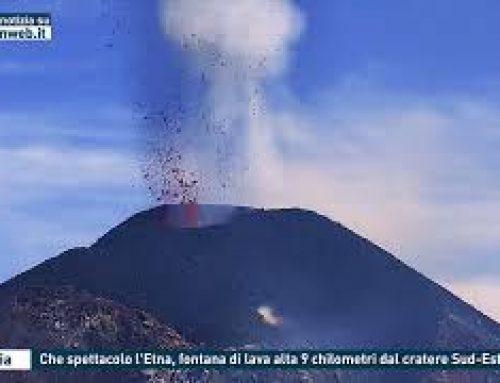 Catania – Che spettacolo l'Etna, fontana di lava alta 9 chilometri dal cratere Sud-Est